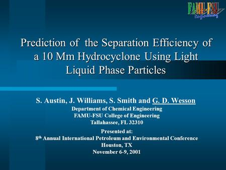 Prediction of the Separation Efficiency of a 10 Mm Hydrocyclone Using Light Liquid Phase Particles S. Austin, J. Williams, S. Smith and G. D. Wesson Department.
