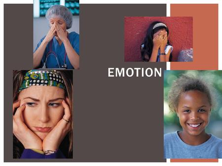 EMOTION.  Responses that involve:  psychological arousal  Expressive behaviors  Conscious experience  Example:  Did you make the team? Posting of.