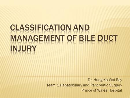 Classification and management of bile duct injury
