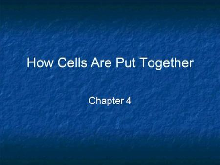 How Cells Are Put Together Chapter 4. Smallest unit of life Can survive on its own or has potential to do so Is highly organized for metabolism Senses.