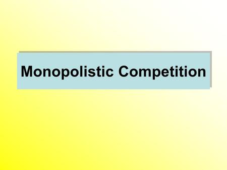 Monopolistic Competition. Market Structure Product Differentiation Product Differentiation Few Many Number of Firm Differentiation Product Differentiation.