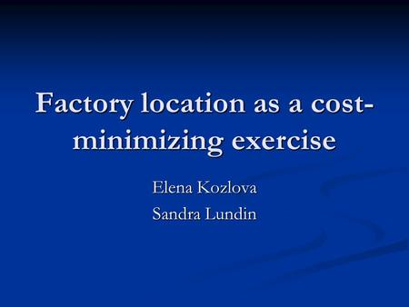 Factory location as a cost-minimizing exercise