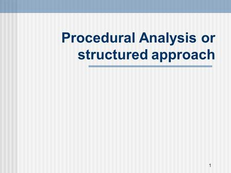 1 Procedural Analysis or structured approach. 2 Sometimes known as Analytic Induction Used more commonly in evaluation and policy studies. Uses a set.