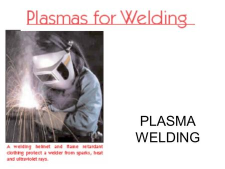 PLASMA <strong>WELDING</strong>.