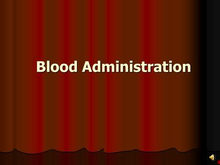 Blood Administration.