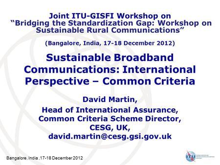 Bangalore, India,17-18 December 2012 Sustainable Broadband