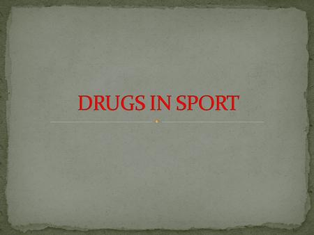 A drug is any chemical introduced to the body which affects how the body works. Doping is the term used in reference to improving performance by taking.
