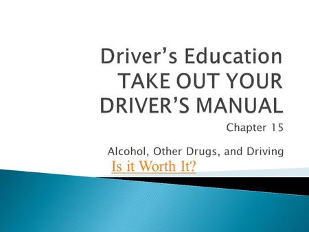 Driver's Education TAKE OUT YOUR DRIVER'S MANUAL