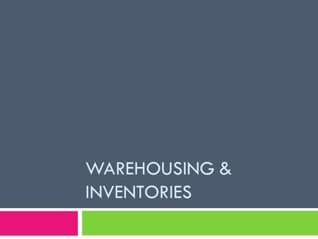 WAREHOUSING & INVENTORIES. Definitions  Warehouse- is a building or a land area used for the storage and security of goods and raw materials.  Warehousing-