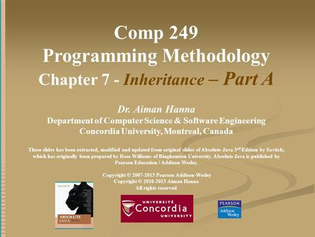 Comp 249 Programming Methodology Chapter 7 - Inheritance – Part A Dr. Aiman Hanna Department of Computer Science & Software Engineering Concordia University,