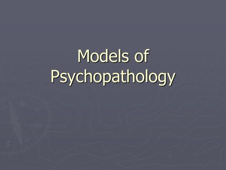 Models of Psychopathology. Examining the Diathesis ► Classic Question: Which is more important, heredity or environment? (main effects model) ► Evolution.