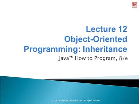 (C) 2010 Pearson Education, Inc. All rights reserved. Java™ How to Program, 8/e.