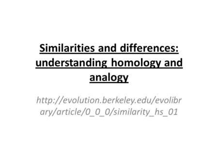 Similarities and differences: understanding homology and analogy