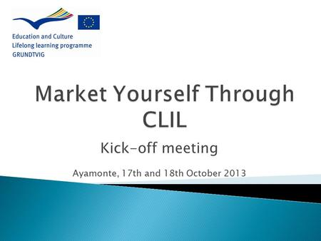 Kick-off meeting Ayamonte, 17th and 18th October 2013.