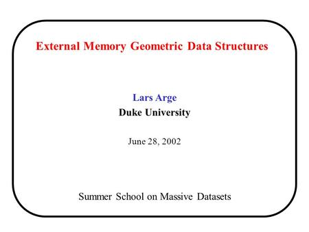 External Memory Geometric Data Structures
