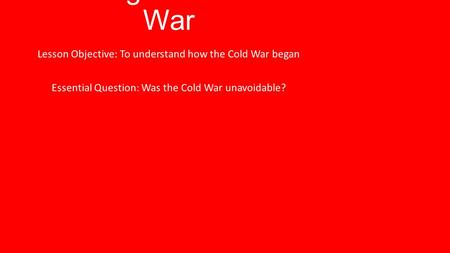 26.1- Origins of the Cold War
