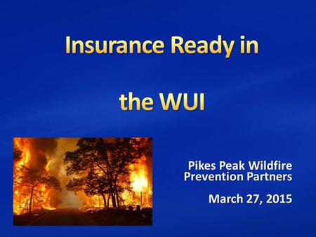 Pikes Peak Wildfire Prevention Partners March 27, 2015.