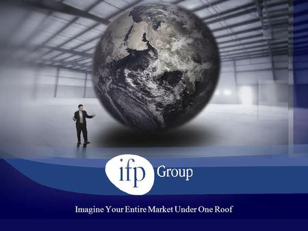 Imagine Your Entire Market Under One Roof. About IFP Group Connecting World Trade in Middle East Markets IFP Group is one of the Middle East's leading.