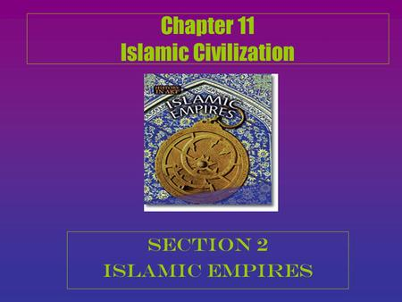 Chapter 11 Islamic Civilization