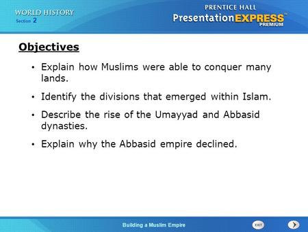 Objectives Explain how Muslims were able to conquer many lands.