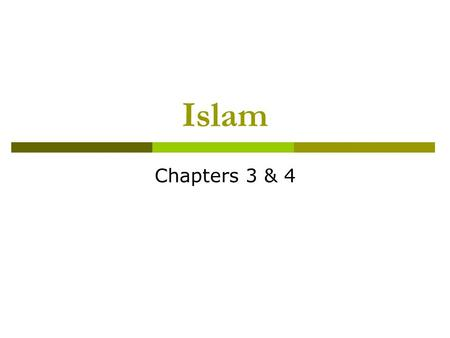 Islam Chapters 3 & 4 7.2.2 The Big Idea Muhammad, a merchant from Mecca, introduced a major world religion called Islam. Main Ideas Muhammad became a.