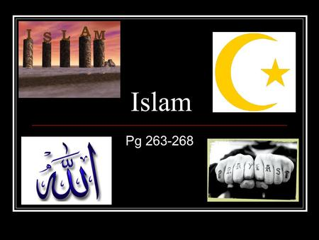 Islam Pg 263-268. Muslim A person who practices the religion of Islam is a Muslim Religion = Islam Person = Muslim (ie, Judaism & Jew, Christianity &