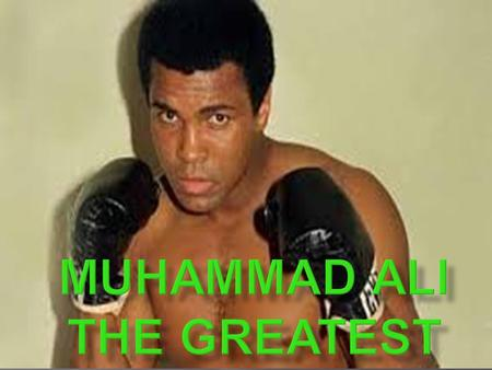 Muhammad Ali is world's 20th century best boxer. He was born in 1942. He had 2 brothers and 5 sisters. He was the boxer at his school, when he was twelve.