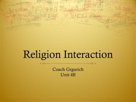 Religion Interaction Coach Grgurich Unit 4B. Text: The Qur'an  The Qur'an is the central text in Islam, making it the holy book of the religion. Muslims.