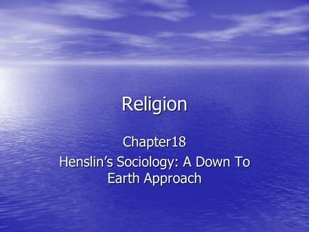 Chapter18 Henslin's Sociology: A Down To Earth Approach