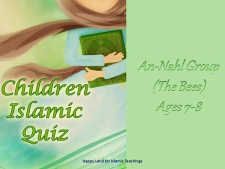 Happy Land for Islamic Teachings Where was Prophet Muhammad (pbuh) born?