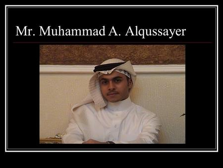 Mr. Muhammad A. Alqussayer. English Grammar Parts of speech 1. Nouns 2. Pronouns 3. Verbs 4. Adjectives 5. Adverbs 6. Prepositions 7. Conjunctions 8.