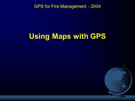 GPS for Fire Management