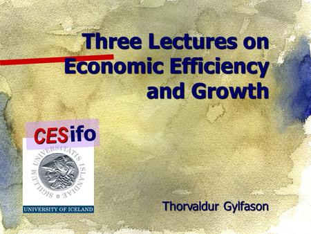 Three Lectures on Economic Efficiency and Growth