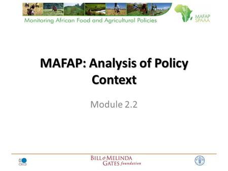 MAFAP: Analysis of Policy Context Module 2.2. Commodity Price Analysis and Government Policies Objective: To examine commodity market price incentives.