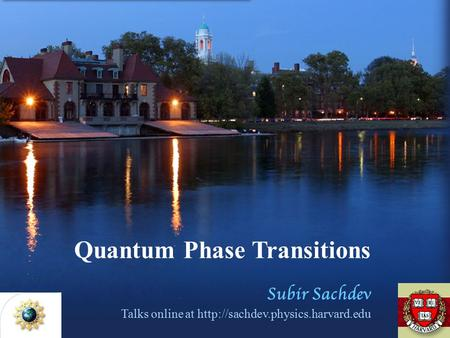 Quantum Phase Transitions Subir Sachdev Talks online at