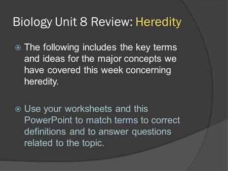 Biology Unit 8 Review: Heredity