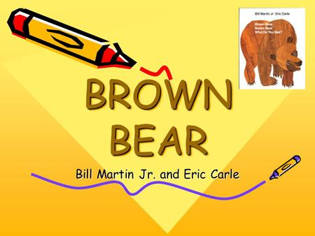 Bill Martin Jr. and Eric Carle