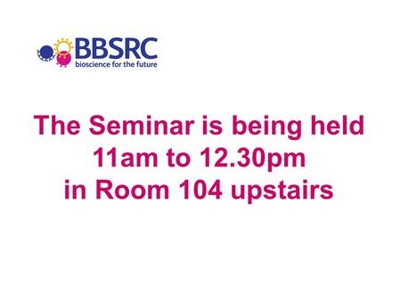 The Seminar is being held 11am to 12.30pm in Room 104 upstairs.