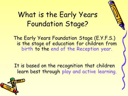 What is the Early Years Foundation Stage?