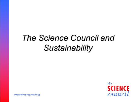 Www.sciencecouncil.org The Science Council and Sustainability.