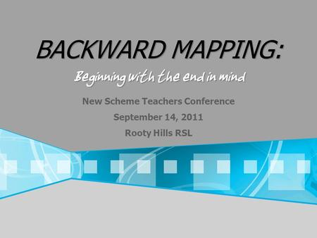BACKWARD MAPPING: Beginning with the end in mind