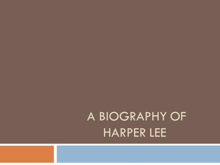 A Biography of harper lee