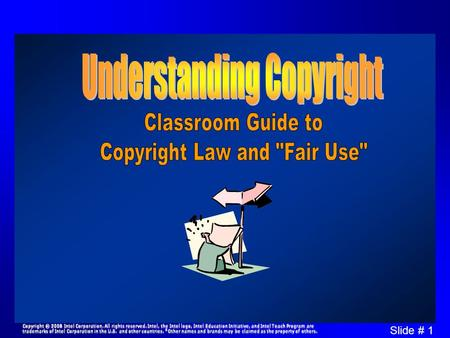 Slide # 1 Copyright © 2008 Intel Corporation. All rights reserved. Intel, the Intel logo, Intel Education Initiative, and Intel Teach Program are trademarks.