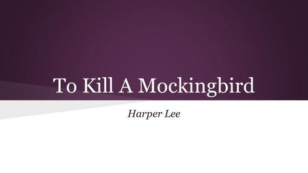 To Kill A Mockingbird Harper Lee.