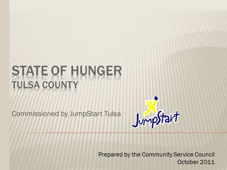 Commissioned by JumpStart Tulsa Prepared by the Community Service Council October 2011.