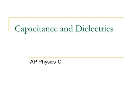 Capacitance and Dielectrics AP Physics C. Applications of Electric Potential Is there any way we can use a set of plates with an electric field? YES!