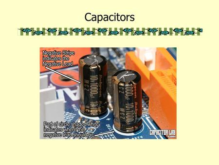 Capacitors. A capacitor is a device for storing electric charge. It can be any device which can store charges. Basically, capacitors consists of two metal.