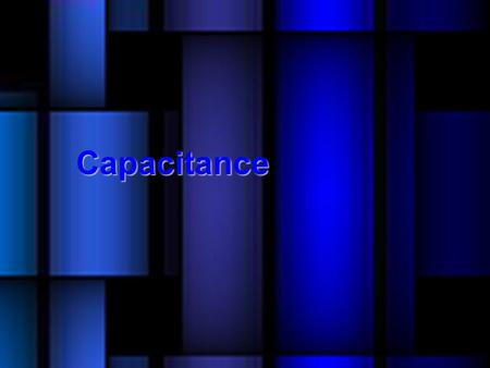 Capacitance. Device that stores electric charge. Construction: A capacitor is two conducting plates separated by a finite distance Typically separated.