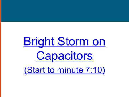 Bright Storm on Capacitors (Start to minute 7:10).