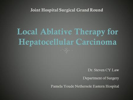 Local Ablative Therapy for Hepatocellular Carcinoma